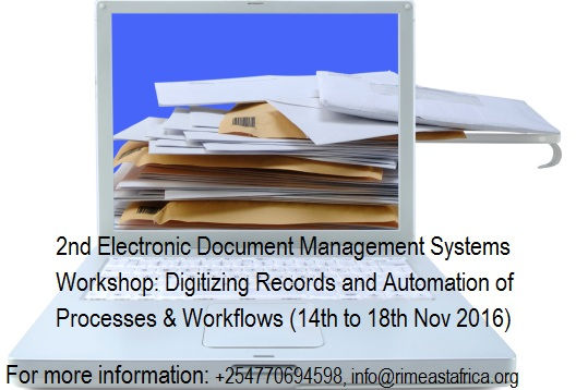 2ND ELECTRONIC DOCUMENT MANAGEMENT SYSTEMS WORKSHOP: DIGITIZING RECORDS AND AUTOMATION OF PROCESSES & WORKFLOWS (14TH TO 18TH NOV 2016)