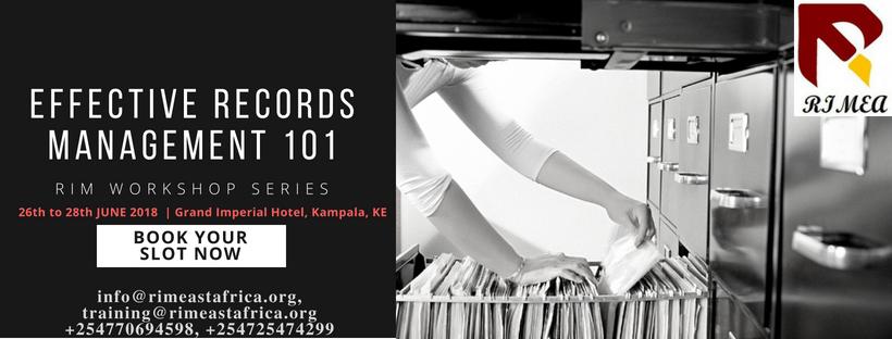 Effective Records Management 101, 26-28 June 2018 | Grand Imperial Hotel, Kampala, KE