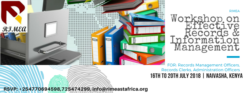 Workshop on Effective Records and Information Management, 16th to 20th July 2018, Naivasha, KE